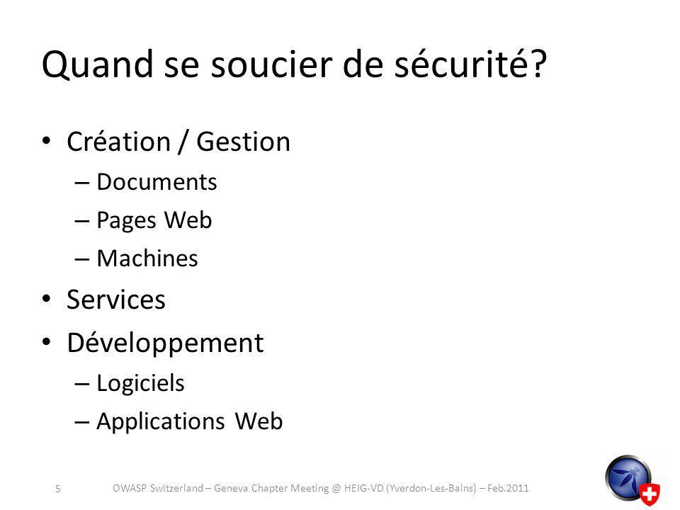 Développement et sécurité Formation (avant) Revue de code (juste après) Scan de vulnérabilités (après) OWASP Switzerland – Geneva Chapter Meeting @ HEIG-VD (Yverdon-Les-Bains) – Feb.2011 6