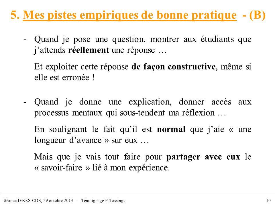 5. Mes pistes empiriques de bonne pratique - (B) -Quand je pose une question, montrer aux étudiants que jattends réellement une réponse … Et exploiter