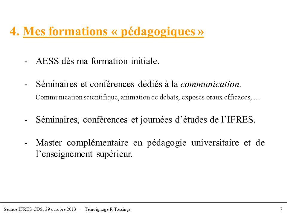 4. Mes formations « pédagogiques » -AESS dès ma formation initiale. -Séminaires et conférences dédiés à la communication. Communication scientifique,