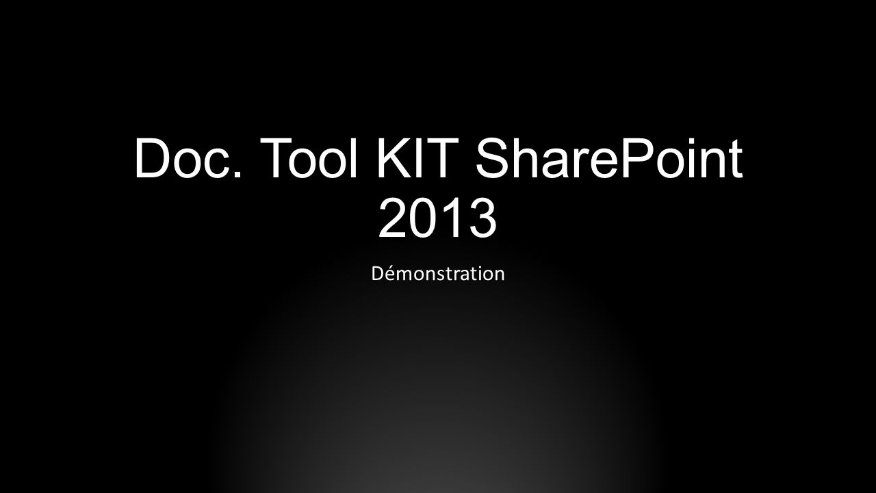 Doc. Tool KIT SharePoint 2013 Démonstration