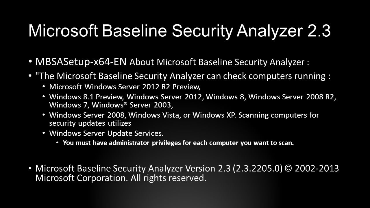 Microsoft Baseline Security Analyzer 2.3 MBSASetup-x64-EN About Microsoft Baseline Security Analyzer :