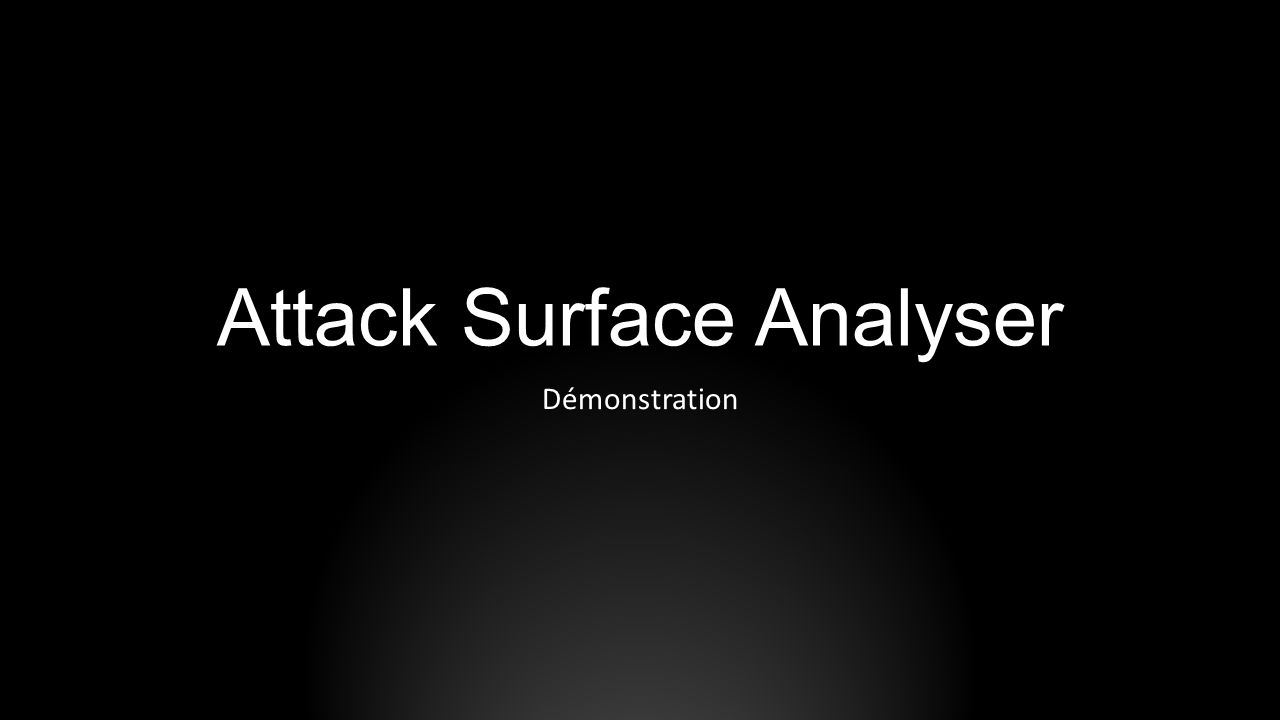 Attack Surface Analyser Démonstration