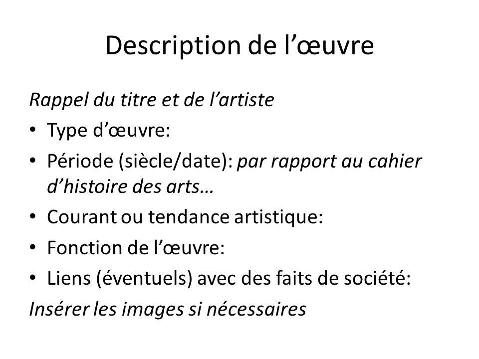 Description de lœuvre Rappel du titre et de lartiste Type dœuvre: Période (siècle/date): par rapport au cahier dhistoire des arts… Courant ou tendance