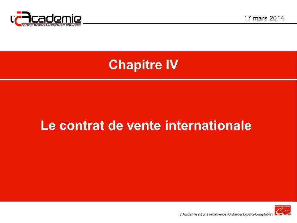 Le contrat de vente internationale 17 mars 2014 Chapitre IV