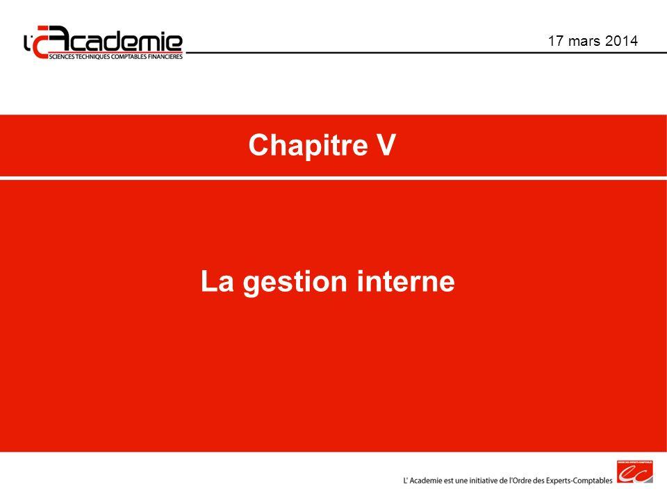 La gestion interne 17 mars 2014 Chapitre V