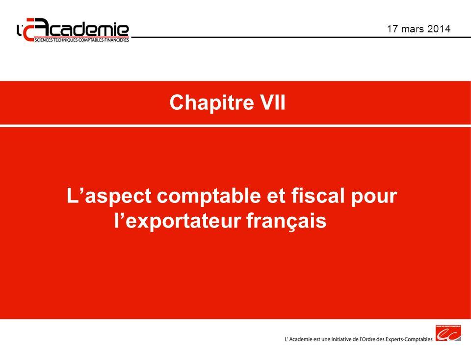 Laspect comptable et fiscal pour lexportateur français 17 mars 2014 Chapitre VII