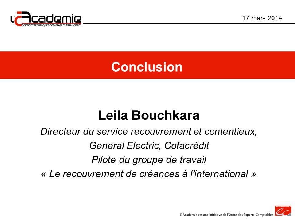 Leila Bouchkara Directeur du service recouvrement et contentieux, General Electric, Cofacrédit Pilote du groupe de travail « Le recouvrement de créanc