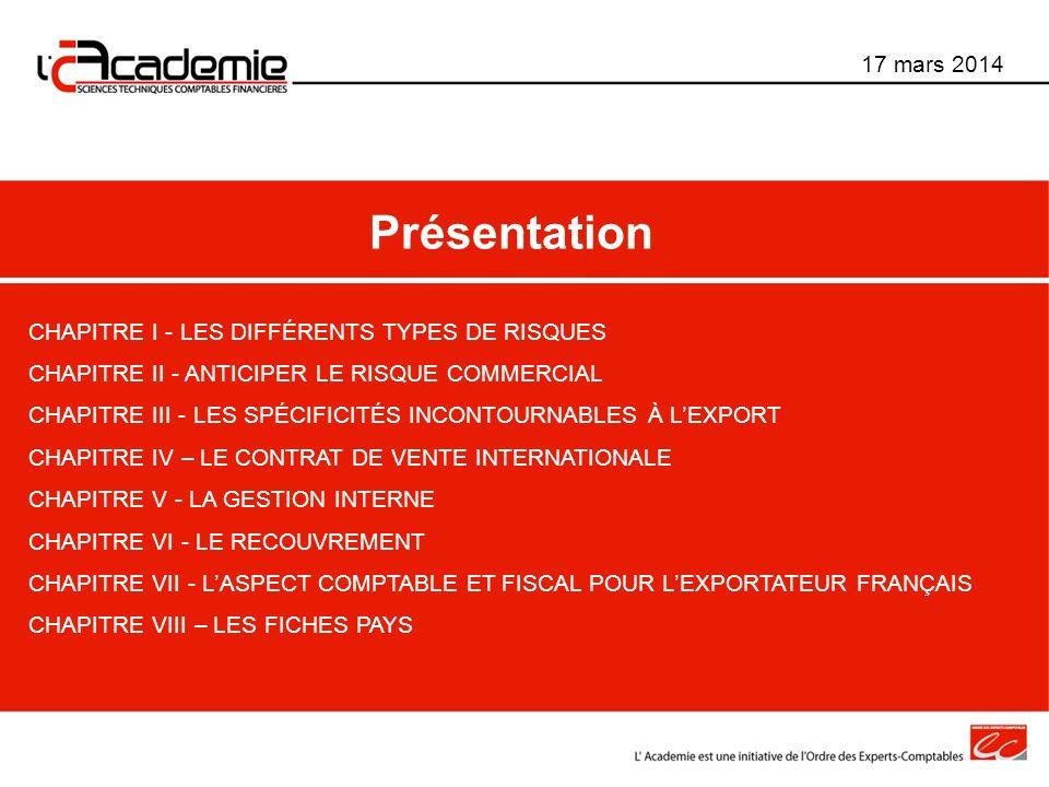 Présentation CHAPITRE I - LES DIFFÉRENTS TYPES DE RISQUES CHAPITRE II - ANTICIPER LE RISQUE COMMERCIAL CHAPITRE III - LES SPÉCIFICITÉS INCONTOURNABLES
