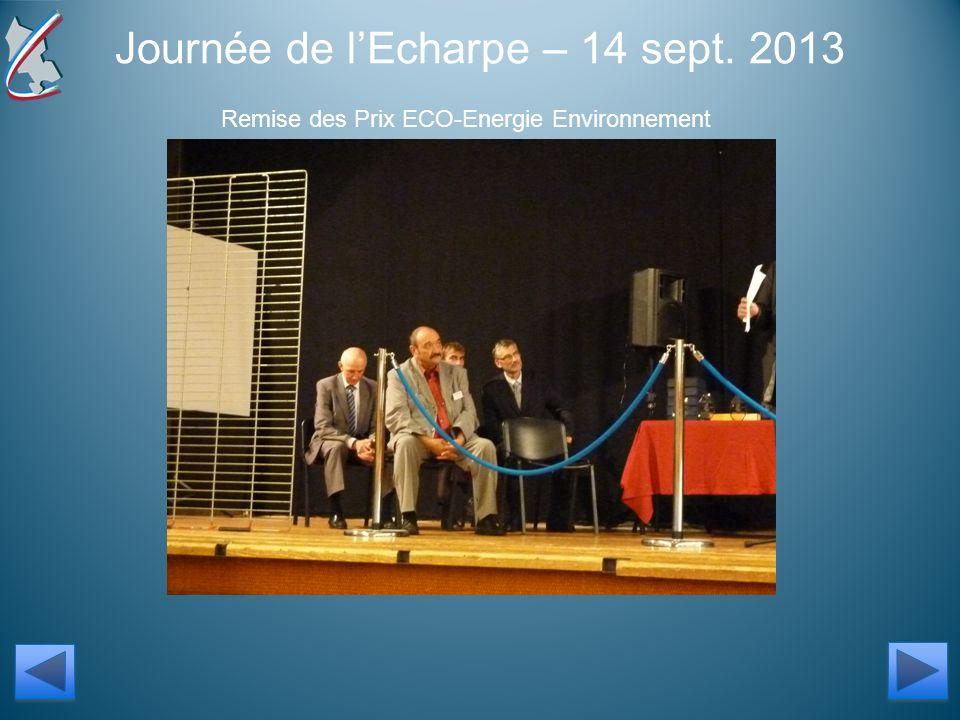 Journée de lEcharpe – 14 sept. 2013 Remise des Prix ECO-Energie Environnement