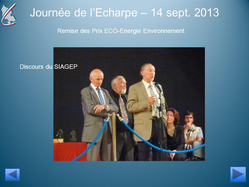 Journée de lEcharpe – 14 sept. 2013 Remise des Prix ECO-Energie Environnement Discours du SIAGEP