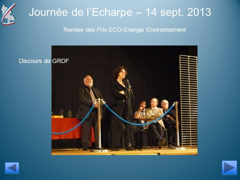 Journée de lEcharpe – 14 sept. 2013 Remise des Prix ECO-Energie Environnement Discours de GRDF