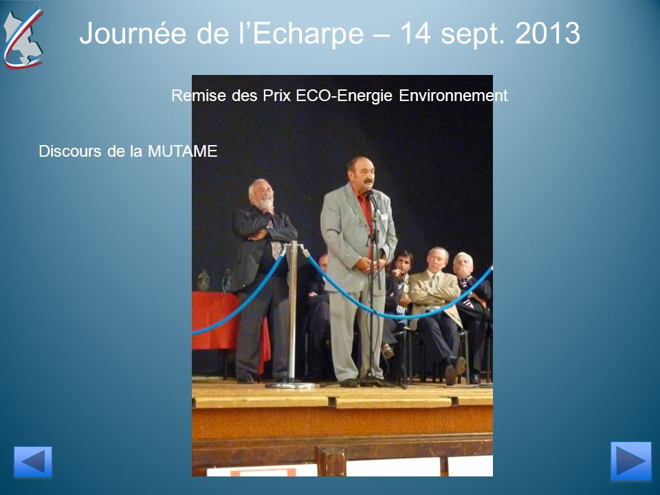 Journée de lEcharpe – 14 sept. 2013 Remise des Prix ECO-Energie Environnement Discours de la MUTAME