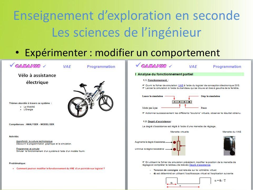 Expérimenter : modifier un comportement Enseignement dexploration en seconde Les sciences de lingénieur