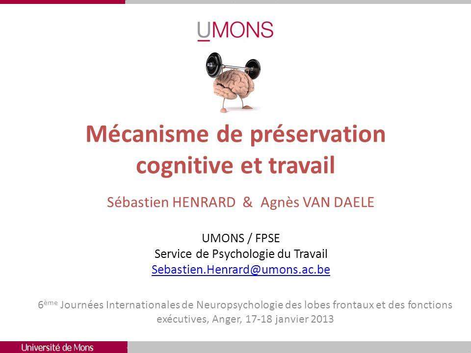 Mécanisme de préservation cognitive et travail 6 ème Journées Internationales de Neuropsychologie des lobes frontaux et des fonctions exécutives, Ange