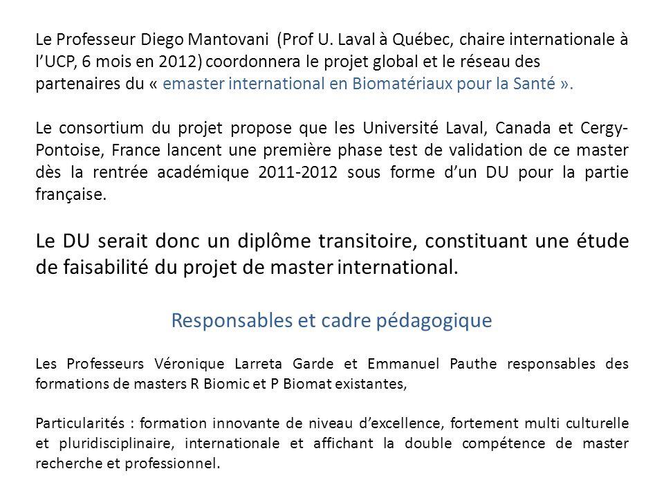Le Professeur Diego Mantovani (Prof U. Laval à Québec, chaire internationale à lUCP, 6 mois en 2012) coordonnera le projet global et le réseau des par
