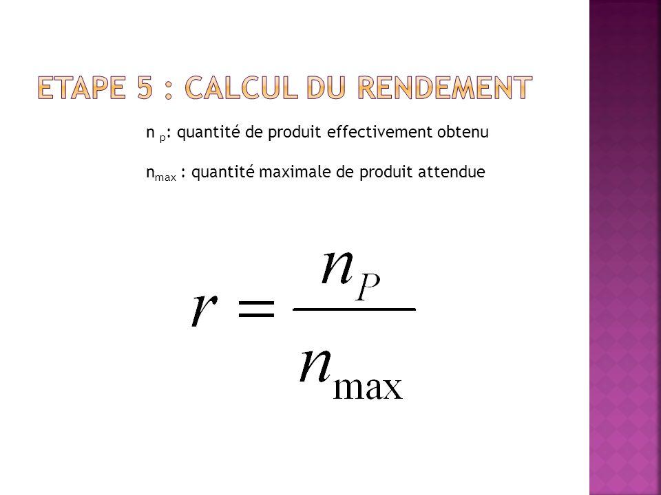 n p : quantité de produit effectivement obtenu n max : quantité maximale de produit attendue
