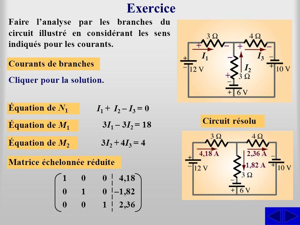 Exercice Faire lanalyse par les branches du circuit illustré en considérant les sens indiqués pour les courants. Équation de N 1 I 1 + I 2 – I 3 = 0 C