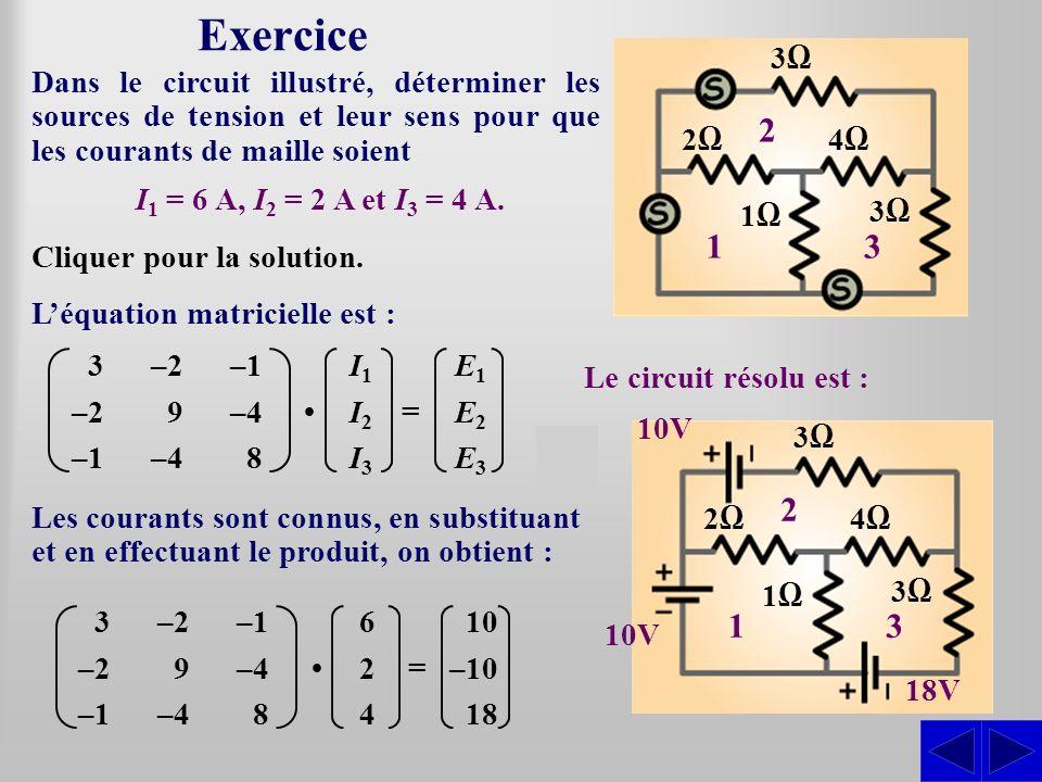 Exercice Dans le circuit illustré, déterminer les sources de tension et leur sens pour que les courants de maille soient Léquation matricielle est : 3