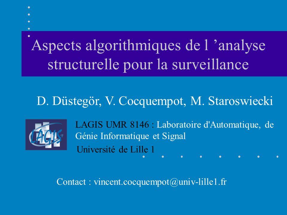 Aspects algorithmiques de l analyse structurelle pour la surveillance D. Düstegör, V. Cocquempot, M. Staroswiecki Contact : vincent.cocquempot@univ-li