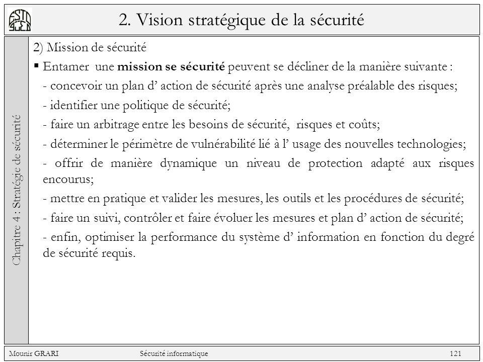 2. Vision stratégique de la sécurité 2) Mission de sécurité Entamer une mission se sécurité peuvent se décliner de la manière suivante : - concevoir u