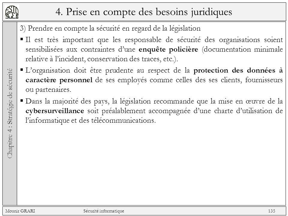 4. Prise en compte des besoins juridiques 3) Prendre en compte la sécurité en regard de la législation Il est très important que les responsable de sé