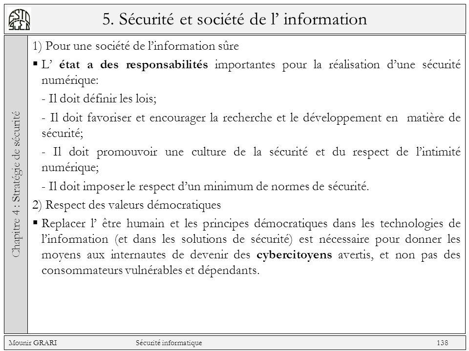 5. Sécurité et société de l information 1) Pour une société de linformation sûre L état a des responsabilités importantes pour la réalisation dune séc