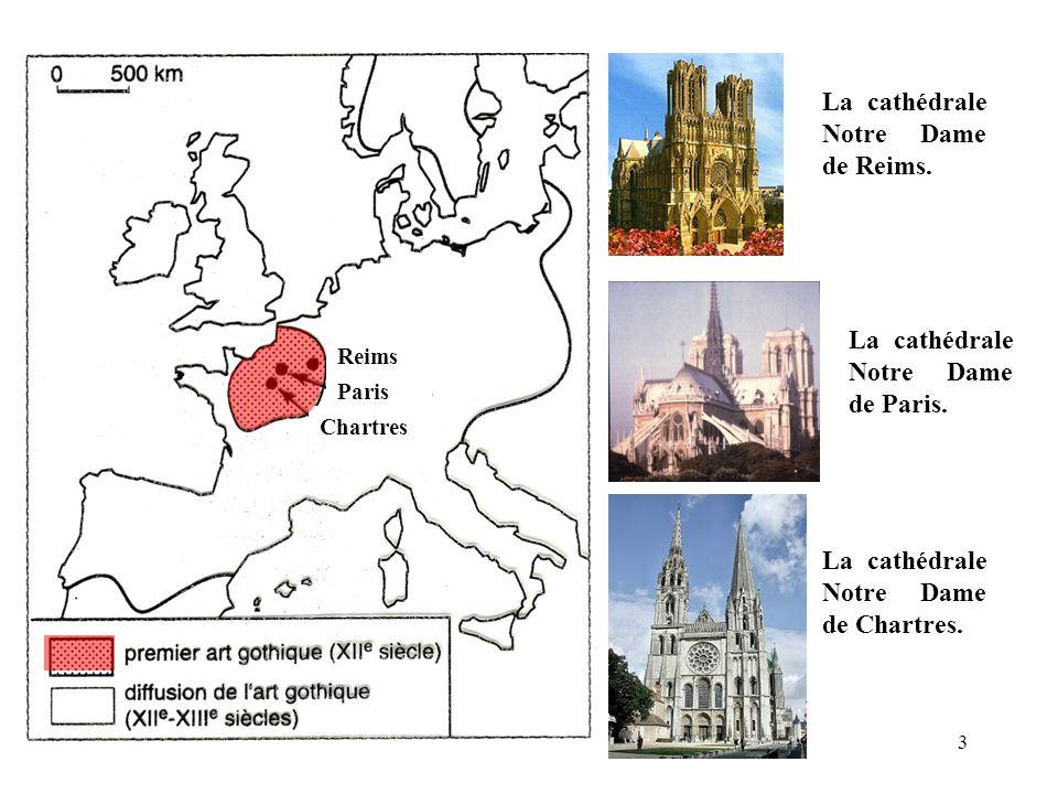 Reims La cathédrale Notre Dame de Reims. Paris La cathédrale Notre Dame de Paris. Chartres La cathédrale Notre Dame de Chartres. 3