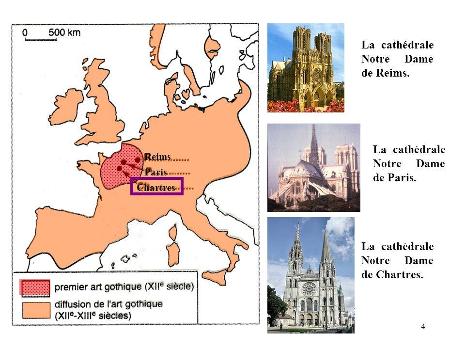 Reims La cathédrale Notre Dame de Reims. Paris La cathédrale Notre Dame de Paris. Chartres La cathédrale Notre Dame de Chartres. 4