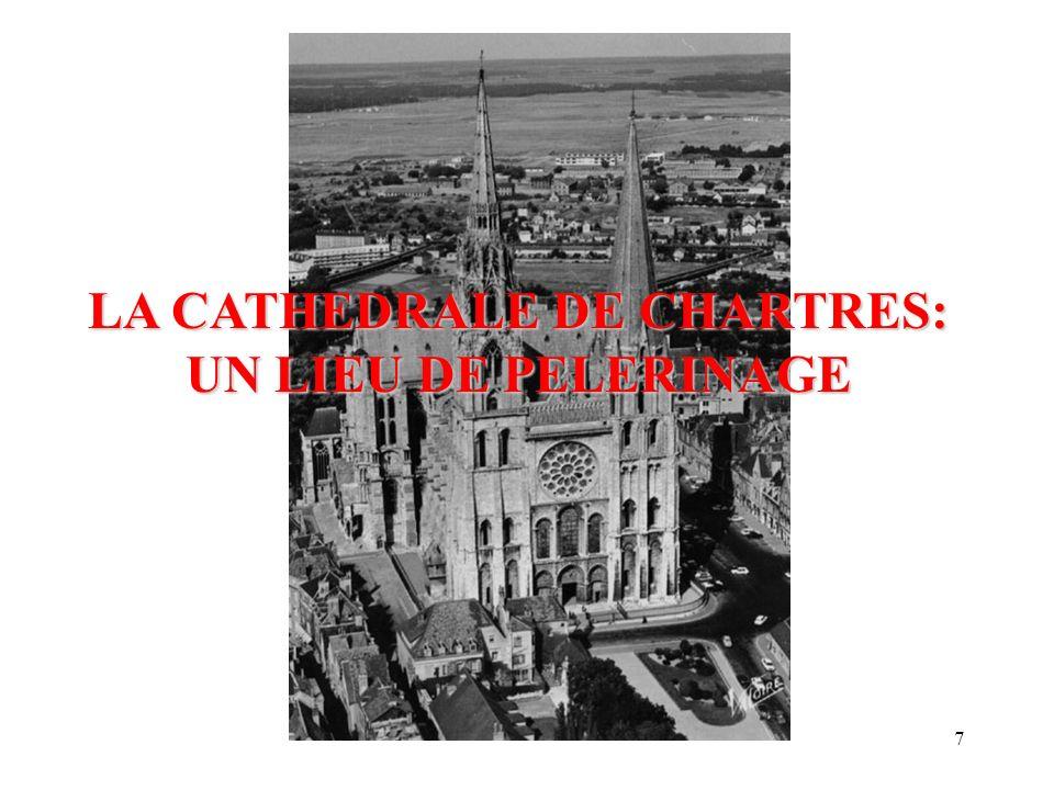LA CATHEDRALE DE CHARTRES: UN LIEU DE PELERINAGE 7