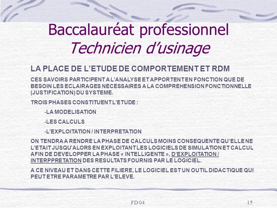 FD 0415 Baccalauréat professionnel Technicien dusinage LA PLACE DE LETUDE DE COMPORTEMENT ET RDM CES SAVOIRS PARTICIPENT A LANALYSE ET APPORTENT EN FO