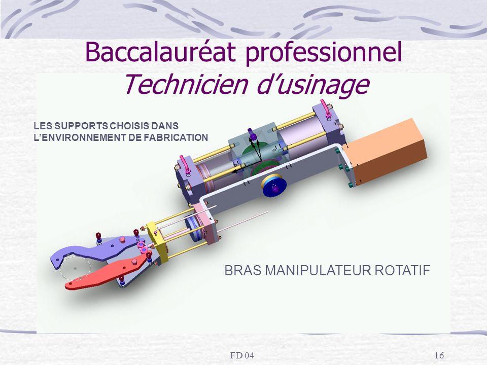 FD 0416 Baccalauréat professionnel Technicien dusinage BRAS MANIPULATEUR ROTATIF LES SUPPORTS CHOISIS DANS LENVIRONNEMENT DE FABRICATION