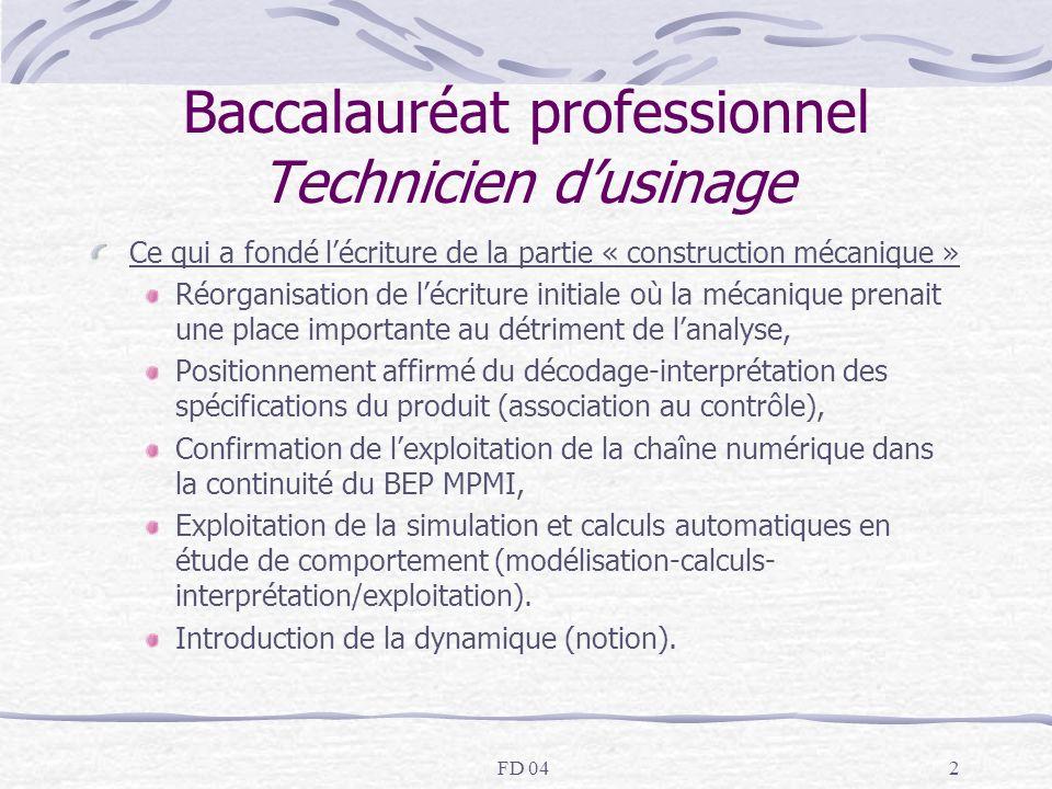 FD 042 Baccalauréat professionnel Technicien dusinage Ce qui a fondé lécriture de la partie « construction mécanique » Réorganisation de lécriture ini