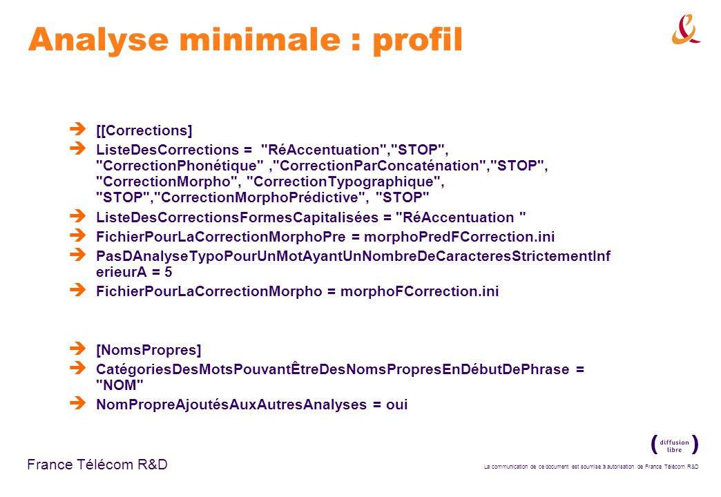 La communication de ce document est soumise à autorisation de France Télécom R&D France Télécom R&D Analyse minimale : profil [[Corrections] ListeDesC