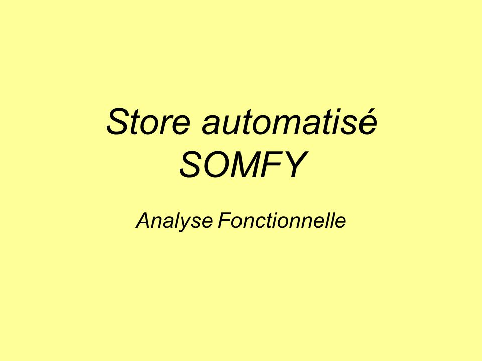 Store automatisé SOMFY Analyse Fonctionnelle