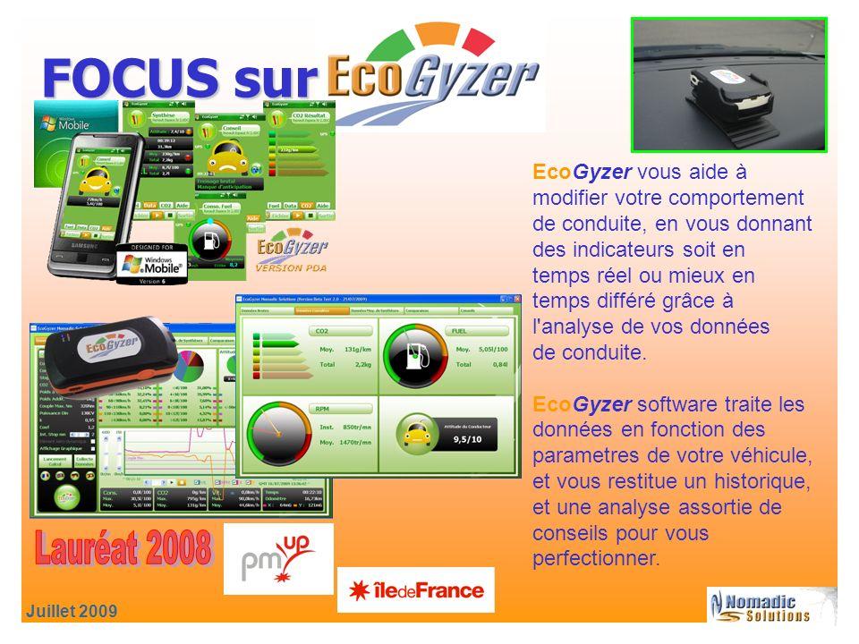 Juillet 2009 FOCUS sur EcoGyzer vous aide à modifier votre comportement de conduite, en vous donnant des indicateurs soit en temps réel ou mieux en temps différé grâce à l analyse de vos données de conduite.