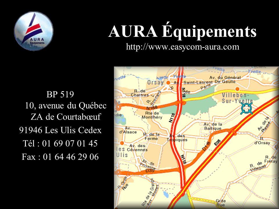 AURA Équipements http://www.easycom-aura.com BP 519 10, avenue du Québec ZA de Courtabœuf 91946 Les Ulis Cedex Tél : 01 69 07 01 45 Fax : 01 64 46 29 06