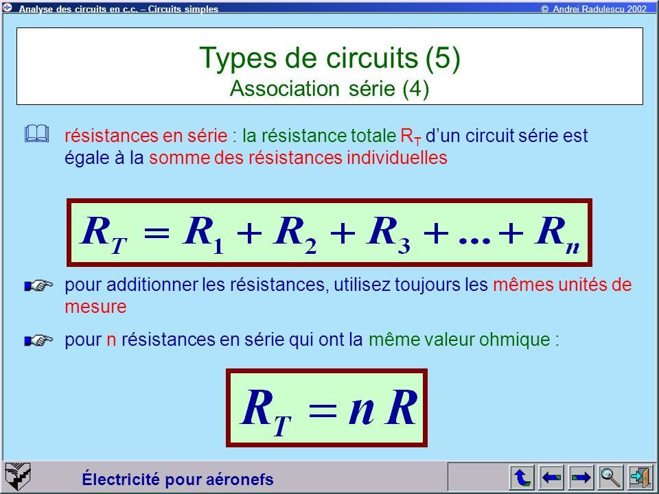 Électricité pour aéronefs © Andrei Radulescu 2002Analyse des circuits en c.c. – Circuits simples résistances en série : la résistance totale R T dun c