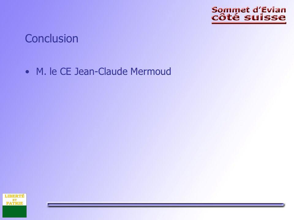 Conclusion M. le CE Jean-Claude Mermoud