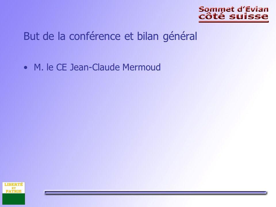 But de la conférence et bilan général M. le CE Jean-Claude Mermoud