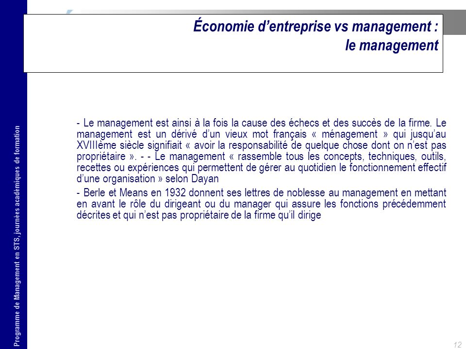 Programme de Management en STS, journées académiques de formation 12 Économie dentreprise vs management : le management - Le management est ainsi à la