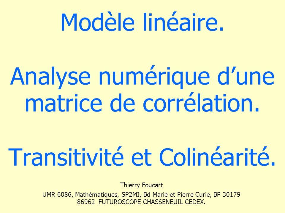 Matrices de corrélation X 1 X 2 X 3 X 4 Y X 1 1.000 X 2 0.5001.000 X 3 0.5000.500 1.000 X 4 -0.500 0.400 0.3001.000 Y 1 0.5400.216-0.107-0.4911.000 Y 2 0.4860.084-0.199-0.5841.000