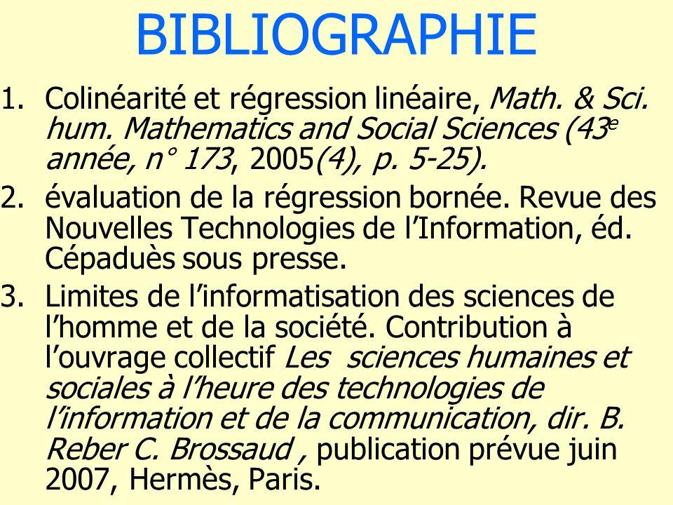 BIBLIOGRAPHIE 1.Colinéarité et régression linéaire, Math. & Sci. hum. Mathematics and Social Sciences (43 e année, n° 173, 2005(4), p. 5-25). 2.évalua