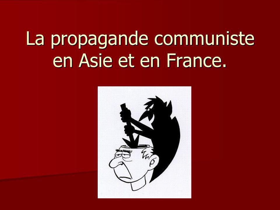 La propagande communiste en Asie et en France.