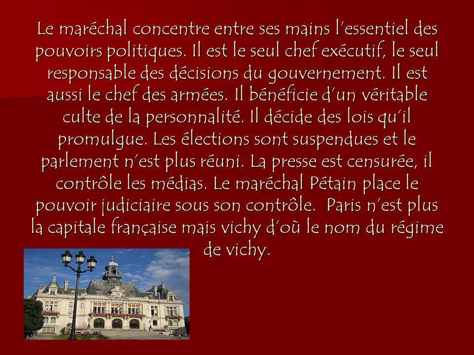 Le maréchal concentre entre ses mains lessentiel des pouvoirs politiques.