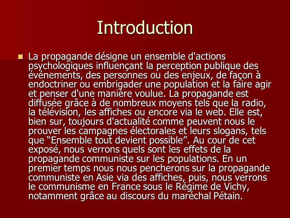 Introduction La propagande désigne un ensemble d actions psychologiques influençant la perception publique des événements, des personnes ou des enjeux, de façon à endoctriner ou embrigader une population et la faire agir et penser d une manière voulue.