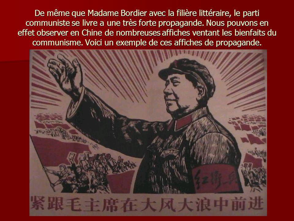 De même que Madame Bordier avec la filière littéraire, le parti communiste se livre a une très forte propagande.