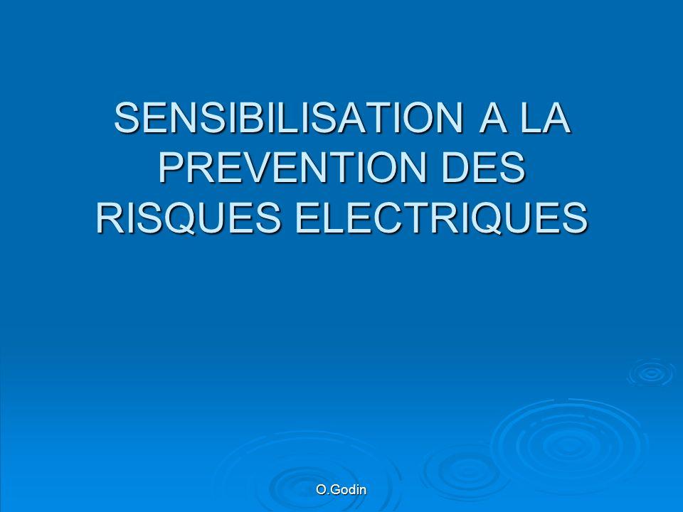 O.Godin SENSIBILISATION A LA PREVENTION DES RISQUES ELECTRIQUES