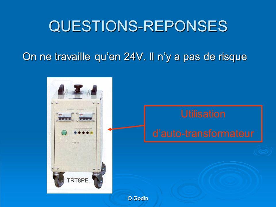 O.Godin QUESTIONS-REPONSES On ne travaille quen 24V.