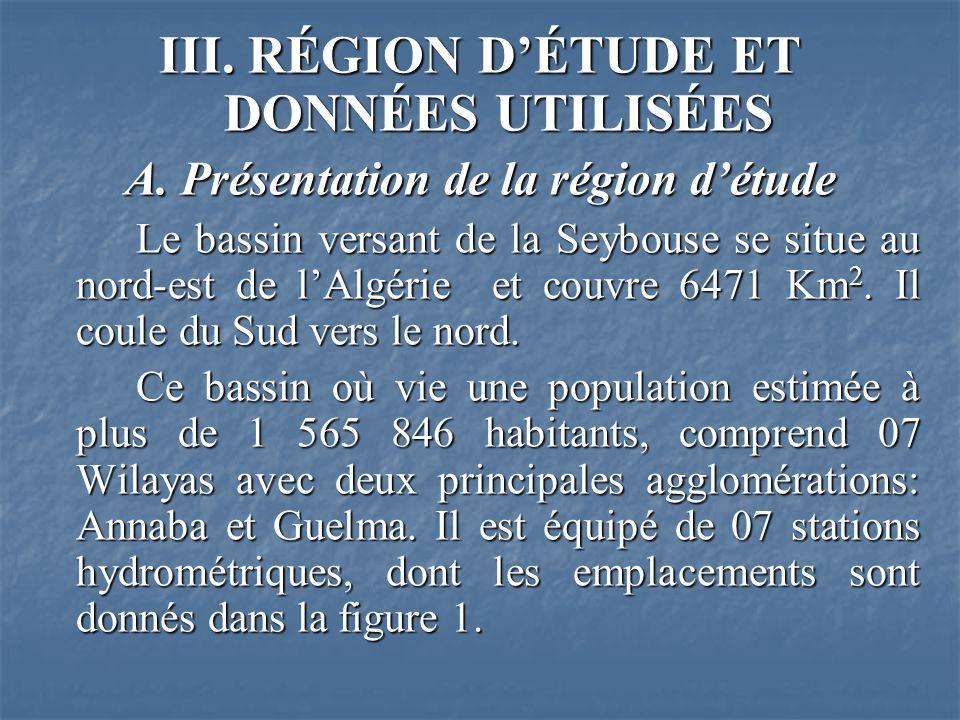 III. RÉGION DÉTUDE ET DONNÉES UTILISÉES A. Présentation de la région détude Le bassin versant de la Seybouse se situe au nord-est de lAlgérie et couvr