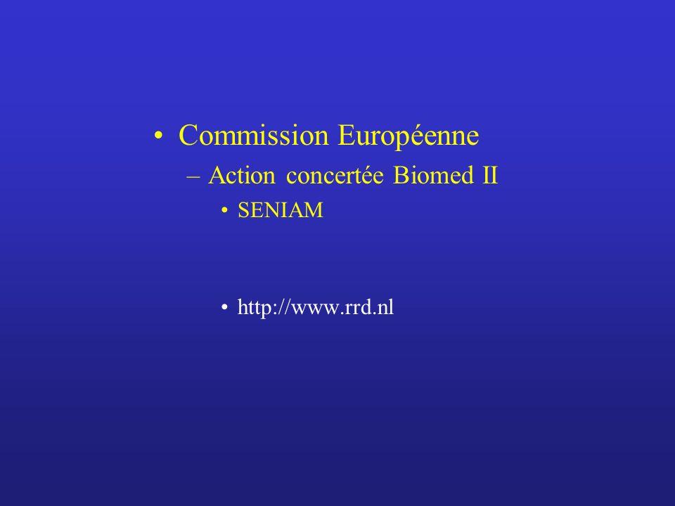 Commission Européenne –Action concertée Biomed II SENIAM http://www.rrd.nl